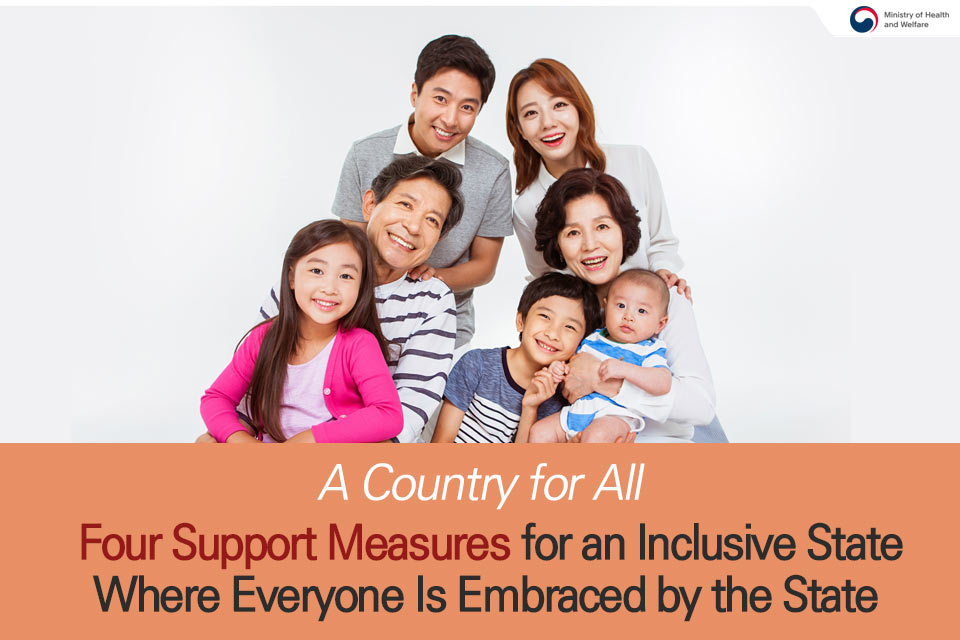 A Country for All Four Support Measures for an Inclusive State Where Everyone Is Embraced by the State (1/6)