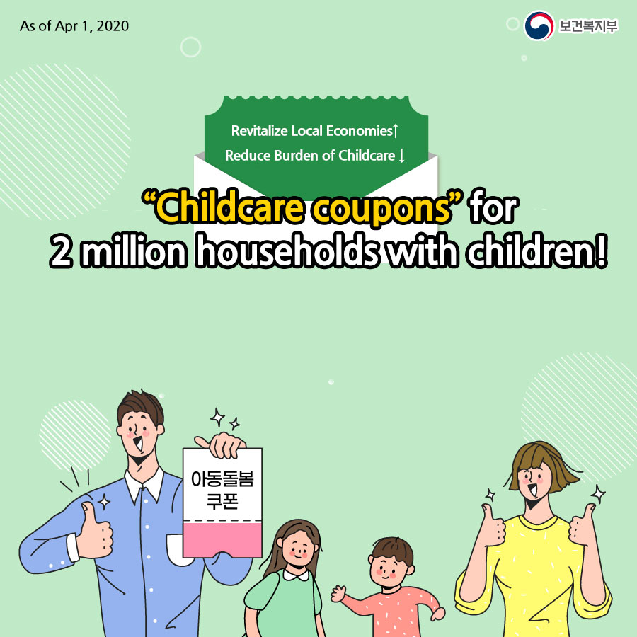 "As of Apr 1, 2020-Revitalize Local Economies↑Reduce Burden of Childcare ↓""Childcare coupons"" for 2 million households with children!"